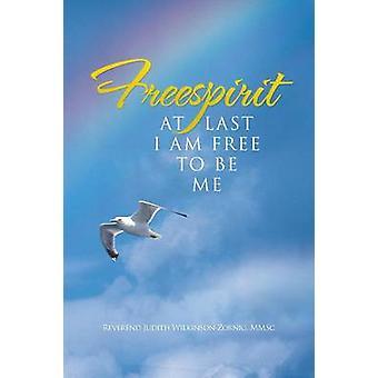 Freespirit endlich bin ich frei, um mich durch WilkinsonZornig Mmsc & Reverend Judith werden