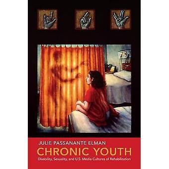 Chronische Behinderung Jugendsexualität und US Medienkulturen der Rehabilitation durch Elman & Julie Passanante