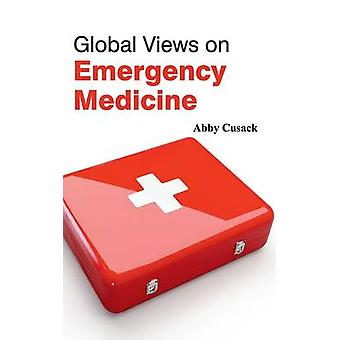 Global Views on Emergency Medicine by Cusack & Abby