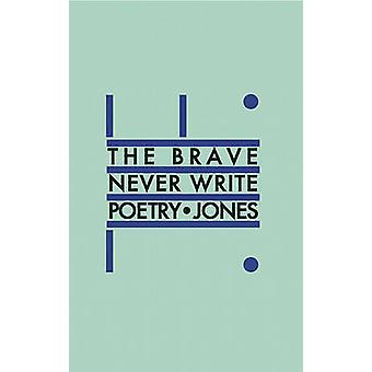 The Brave Never Write Poetry by Daniel Jones - 9781552452455 Book
