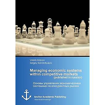Managing economic systems within competitive markets published in russian by Karpov & Valeriy