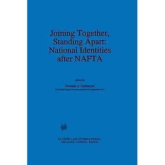 Att gå samman stående Apart nationella identiteter efter NAFTA av Dallmeyer & Dorinda G.