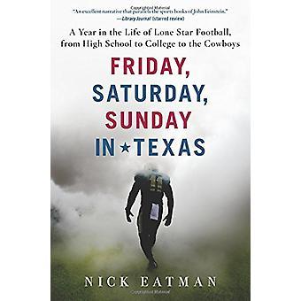 Friday - Saturday - Sunday in Texas by Nick Eatman - 9780062433329 Bo