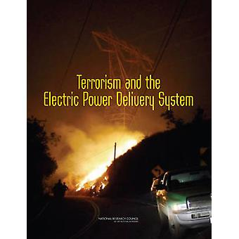 Terrorism and the Electric Power Delivery System by Committee on Enha