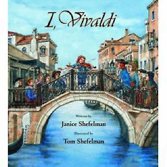 I - Vivaldi by Janice Shefelman - Tom Shefelman - 9780802853189 Book