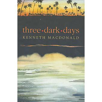 Three Dark Days by Kenneth MacDonald - 9780861522552 Book