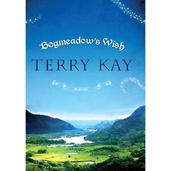 Bogmeadow's Wish by Terry Kay - 9780881462302 Book