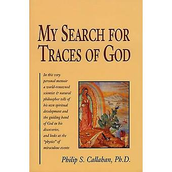 My Search for Traces of God by Philip S. Callahan - 9780911311549 Book