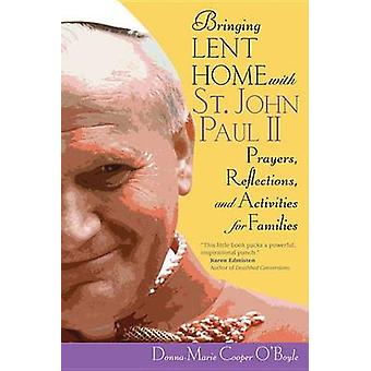 Bringing Lent Home with St. John Paul II - Prayers - Reflections - and