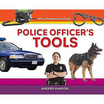 Police Officer's Tools by Anders Hanson - 9781624030741 Book