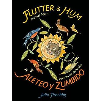 Flutter and Hum / Aleteo y Zumbido - Animal Poems / Poemas de Animales