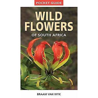 Pocket Guide - Wild Flowers of South Africa by Braam van Wyk - 9781775