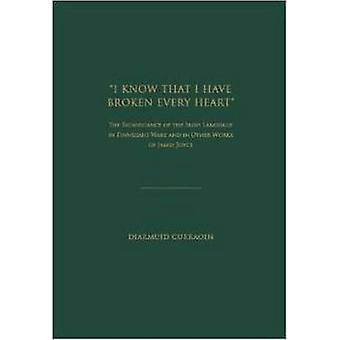 I Know That I Have Broken Every Heart - The Significance of the Irish