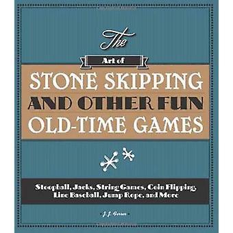 The Art of Stone Skipping - Stoop Ball - Jacks - Yo-Yo's - Cats Cradle
