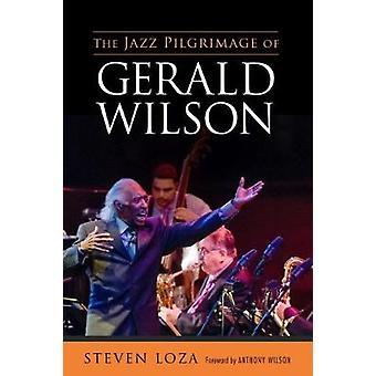 Jazz pyhiinvaellus Gerald Wilson mennessä Steven Loza - 9781496817389 B