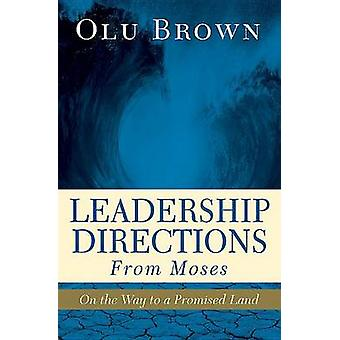 Leadership Directions from Moses by Olu Brown - 9781501832536 Book