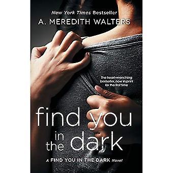 Finden Sie in der Dunkelheit