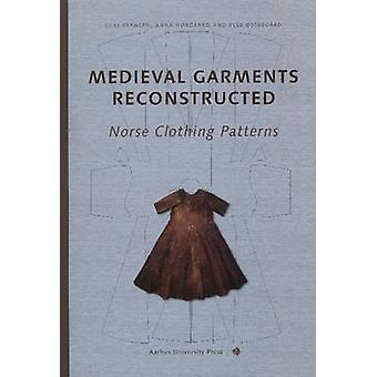 Medieval Garments Reconstructed - Norse Clothing Patterns by Else Oste