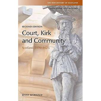 Court Kirk and Community by Jenny Wormald