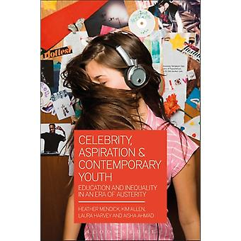 Celebrity Aspiration and Contemporary Youth by Heather Mendick