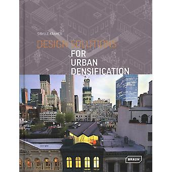 Design Solutions for Urban Densification by Braun