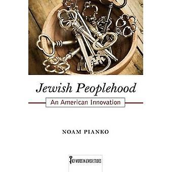 Jewish Peoplehood by Noam Pianko