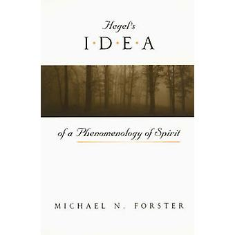 Hegels Idea of a Phenomenology of Spirit by Michael N Forster