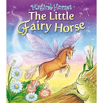 The Little Fairy Horse by Angela Hicks - 9781841358345 Book