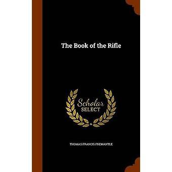 Thomas Francis Fremantle'den Tüfeğin Kitabı
