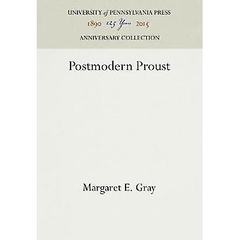 Postmodern Proust by Gray & Margaret E.