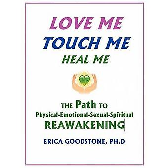 Love Me Touch Me Heal Me by Goodstone & Dr. Erica