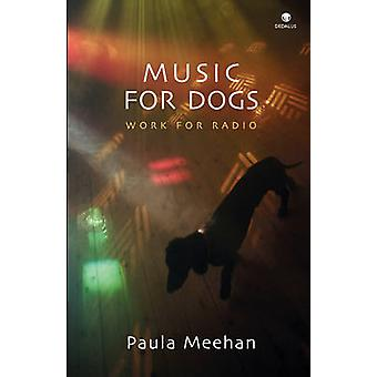Music for Dogs Work for Radio by Meehan & Paula