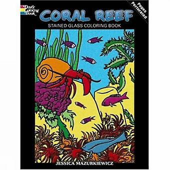 Coral Reef Stained Glass Coloring Book (Stained Glass Colouring Book) (Dover Coloring Book)