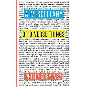 A Miscellany of Diverse Things by Kobylarz & Philip