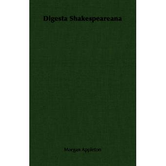 Digesta Shakespeareana by Appleton & Morgan