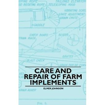 Care and Repair of Farm Implements by Johnson & Elmer