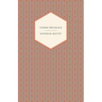 Under the Lilacs by Alcott & LouisaMay