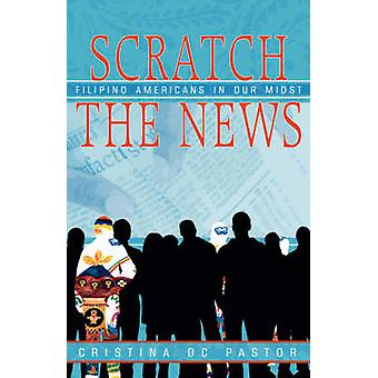 Scratch the News Filipino Americans in Our Midst by Pastor & Cristina & DC