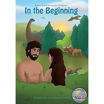 In the Beginning by James & Olin Edward