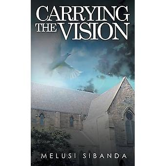 Carrying the Vision by Sibanda & Melusi
