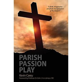 Parish Passion Play by Carey & Kevin