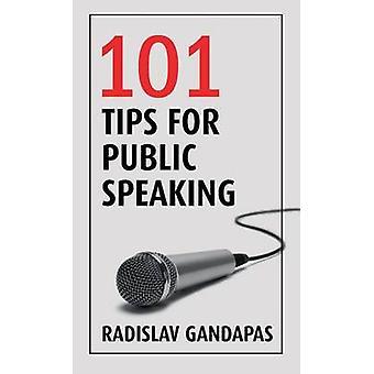 101 Tips for Public Speaking by Gandapas & Radislav