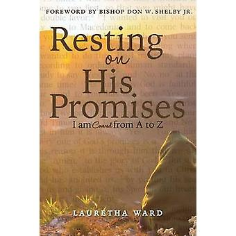Resting On His Promises I Am Covered from A to Z by Ward & Lauretha