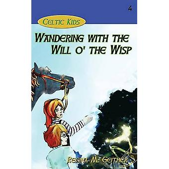 Wandering with the Will o the Wisp by Geither & Regina M