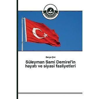 Sleyman Sami Demirelin hayat ve siyasi faaliyetleri by ini Derya