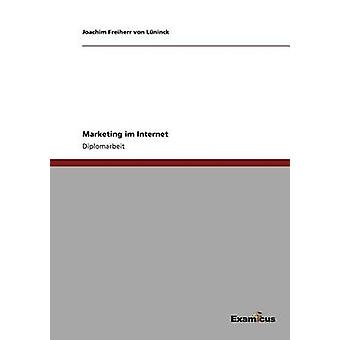 Marketing im Internet by Freiherr von Lninck & Joachim