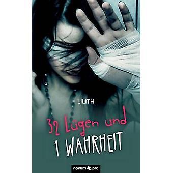 32 Lugen Und 1 Wahrheit by Lilith