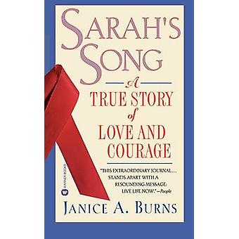 Sarahs Song A True Story of Love and Courage by Burns & Janice A.