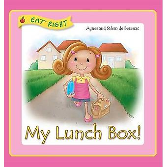 My Lunch Box Does it matter what I eat at school by de Bezenac & Agnes