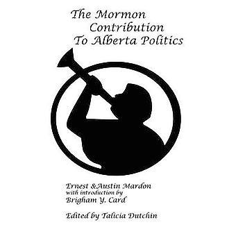 The Mormon Contribution to Alberta Politics by Mardon & Austin